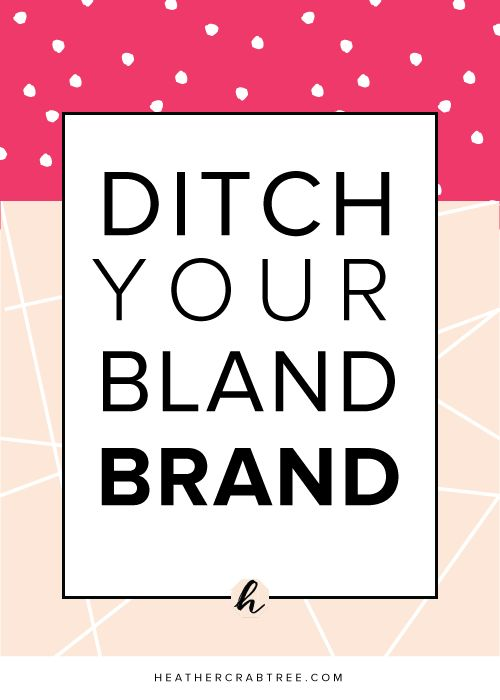 Ditch Your Bland Brand