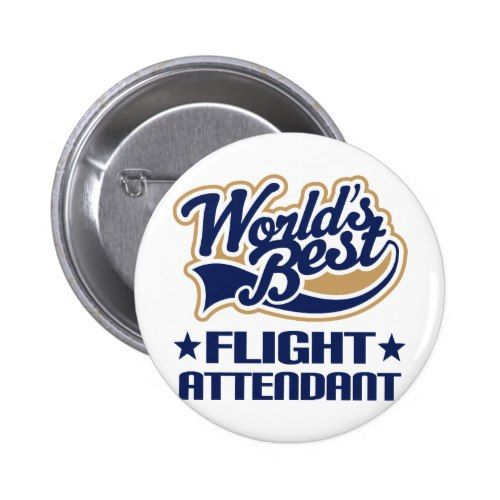 Worlds Best Flight Attendant Pinback Button