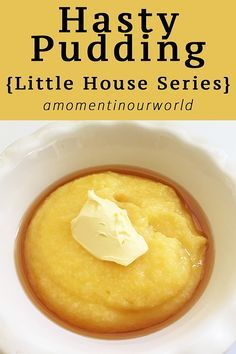 Hasty Pudding {Little House Recipe}