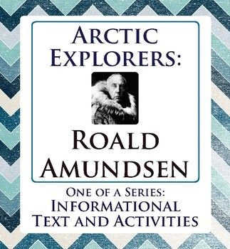 Roald Amundsen: Arctic Explorer includes a two-part informational text about the explorer, focusing on his achievements in the Arctic. Each of the two passages also includes:--- a vocabulary activity: six words to watch for are listed on each text page--- on the work page for each passage students then match the word with its definition as well as answer comprehension questions and/or terms.