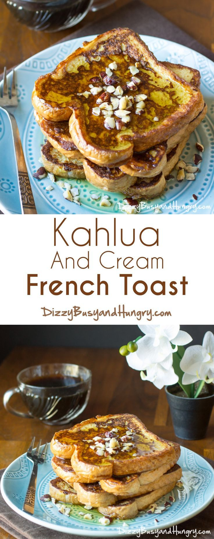 Kahlua and Cream French Toast | http://DizzyBusyandHungry.com - Elegant variation on French toast incorporating the coffee-infused sweet flavor of Kahlua!