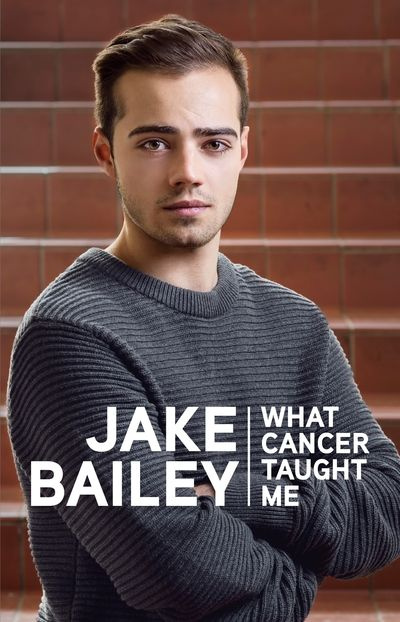 Jake Bailey: What Cancer Taught Me / Jake Bailey Jake Bailey's inspirational end-of-year speech as head boy at Christchurch Boys' High School was delivered from a wheelchair just one week after he was diagnosed with the most aggressive of cancers. As he lay in hospital fighting to stay alive, his speech grabbed headlines around the world.  Jake's cancer, and that speech, became the start of a bigger journey that continues today.