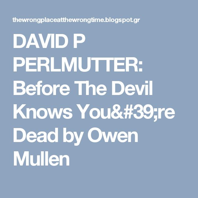 DAVID P PERLMUTTER: Before The Devil Knows You're Dead by Owen Mullen