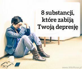 8 substancji, które zabiją Twoją depresję i pozwolą powrócić do zdrowia