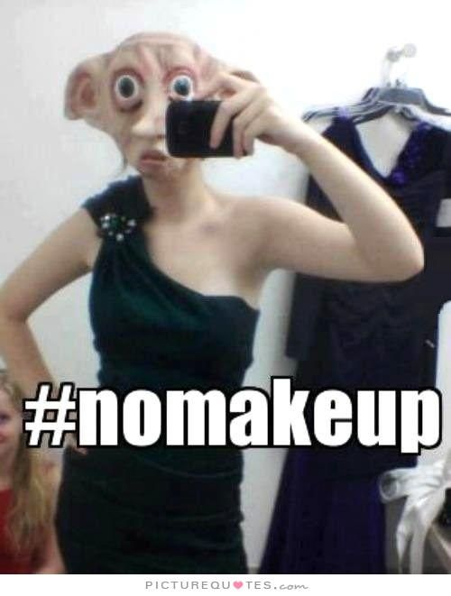 No makeup. Picture Quotes.