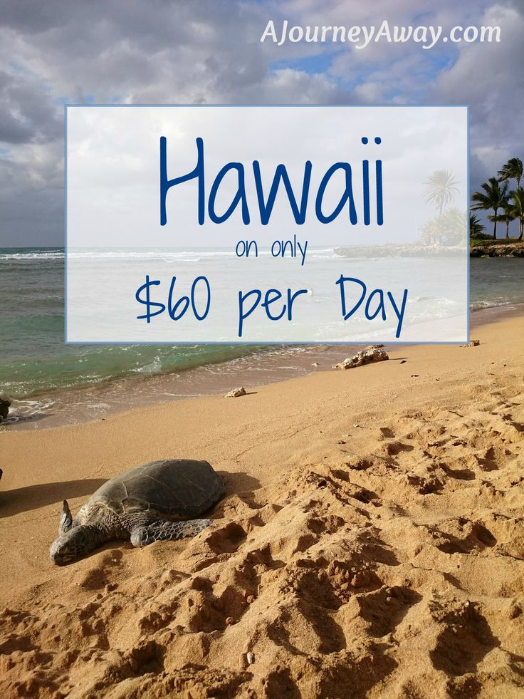 How to travel Hawaii on only $60 per day | A Journey Away                                                                                                                                                      More