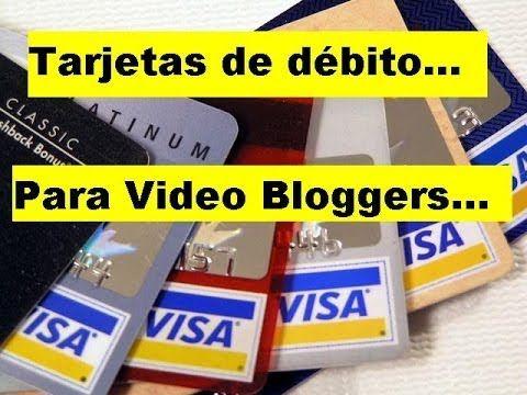 TARJETAS DE DEBITO PARA VIDEO BLOGGERS - DEBIT CARD FOR VLOGGERS