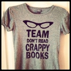 Team Don't Read Crappy Books tee