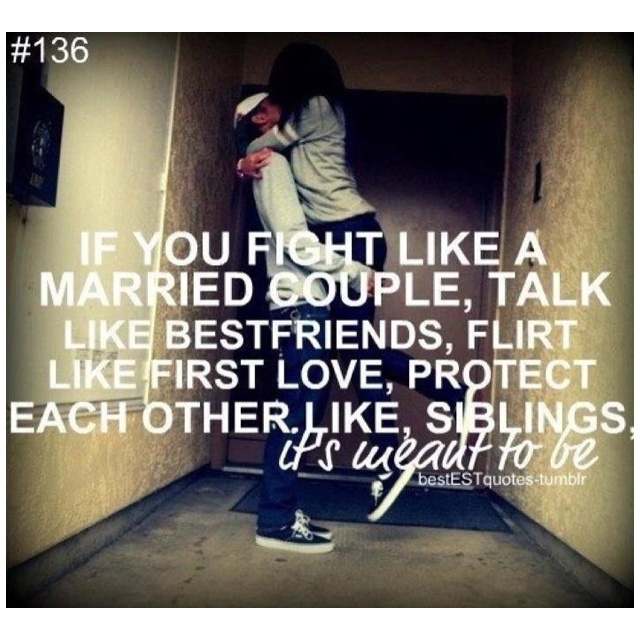 im pretty sure we don 39 t fight like a married couple but