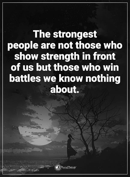 The strongest people are not those who shoe strength in front of us but those who win battles we know nothing about.  #powerofpositivity #positivewords  #positivethinking #inspirationalquote #motivationalquotes #quotes #life #love #hope #faith #respect strong #strength #battle #struggle #ad