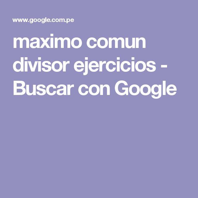 maximo comun divisor ejercicios - Buscar con Google