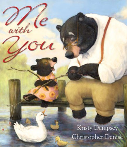 Me With You by Kristy Dempsey, illustrated by Christopher Denise