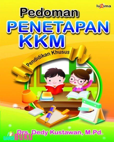 Pedoman Penetapan KKM Pendidikan Khusus