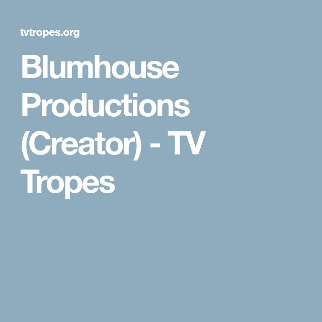Blumhouse Productions (Creator) - TV Tropes