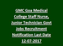 GMC Goa Medical College Staff Nurse, Junior Technician Govt Jobs Recruitment Notification 2017