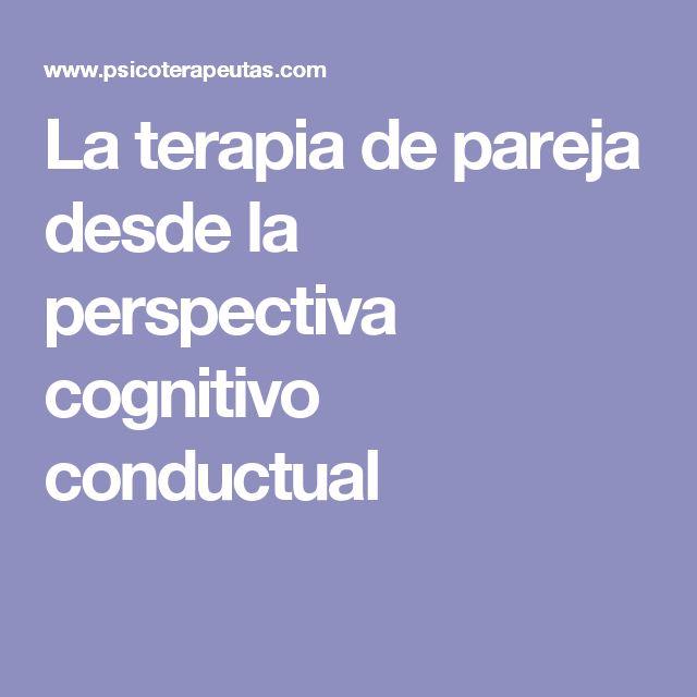 La terapia de pareja desde la perspectiva cognitivo conductual