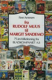 """""""Fra Rudolf Muus til Margit Sandemo - 75 ars folkelesning fra Bladkompaniet A.S"""" av Finn Arnesen"""