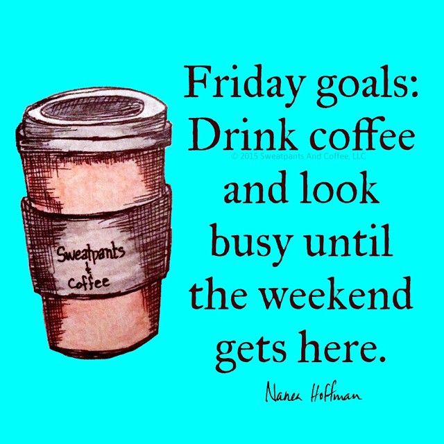 25+ Best Ideas about Friday Coffee Quotes on Pinterest ...