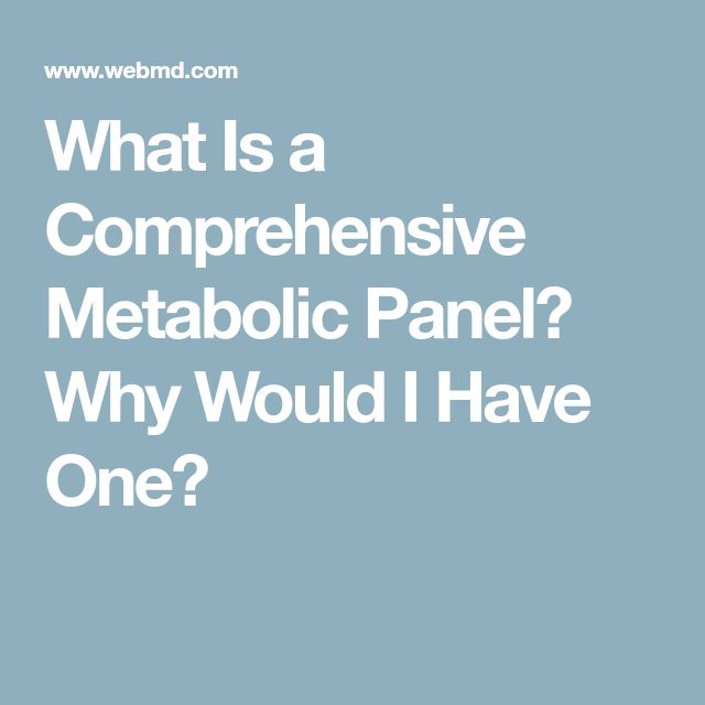 What Is a Comprehensive Metabolic Panel? Why Would I Have One?