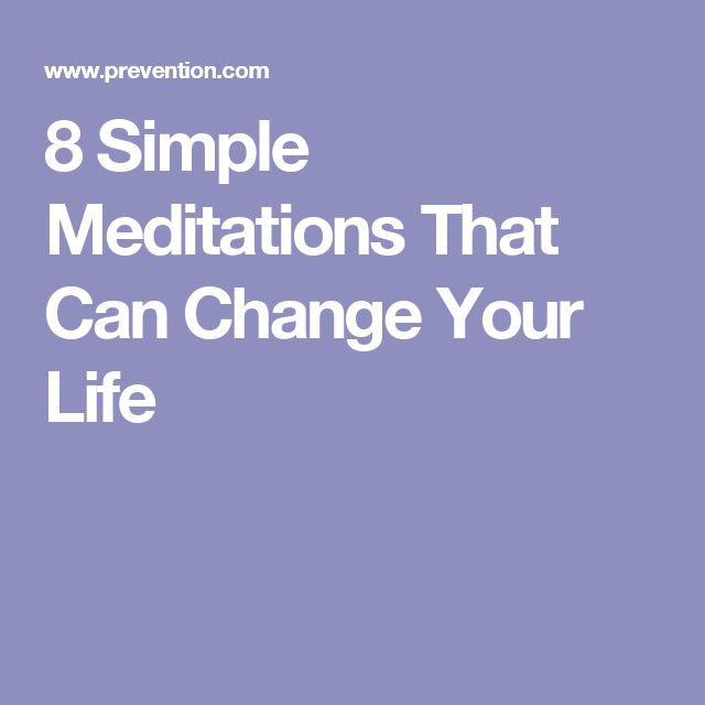 8 Simple Meditations That Can Change Your Life
