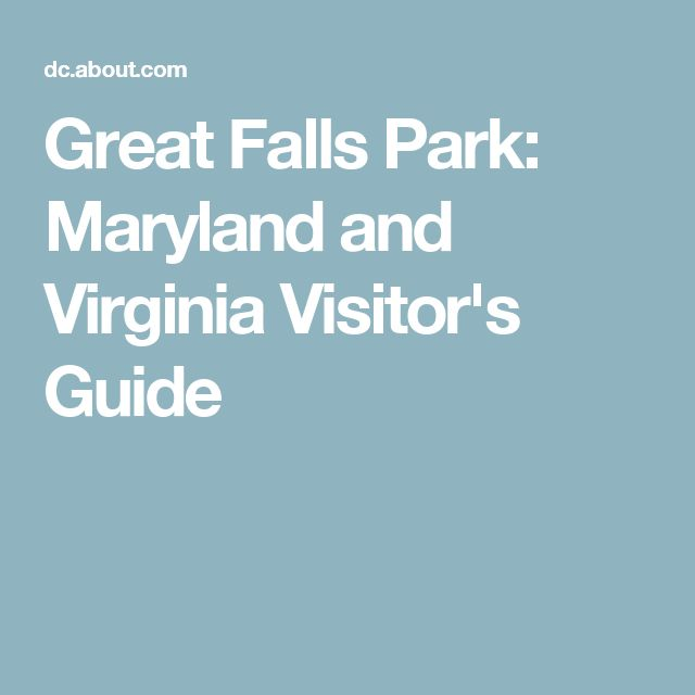 Great Falls Park: Maryland and Virginia Visitor's Guide