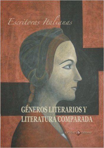 Escritoras italianas, géneros literarios y literatura comparada / [editor@s, Mercedes Arriaga Flórez ... et al.] - [Sevilla] : Arcibel, D.L. 2007