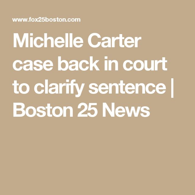 Michelle Carter case back in court to clarify sentence | Boston 25 News