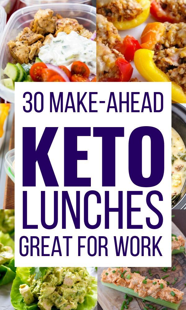 30 Make Ahead Keto Lunches Great For Work Great Keto Lunches Makeahead Work Ketosis Diet Recipes Keto Recipes Easy Ketogenic Diet Meal Plan