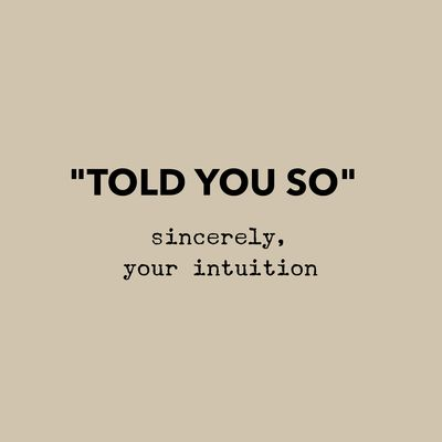 "INSPIRATION - EILEEN WEST ​LIFE COACH | ""Told You So"" Sincerely, Your Intuition 