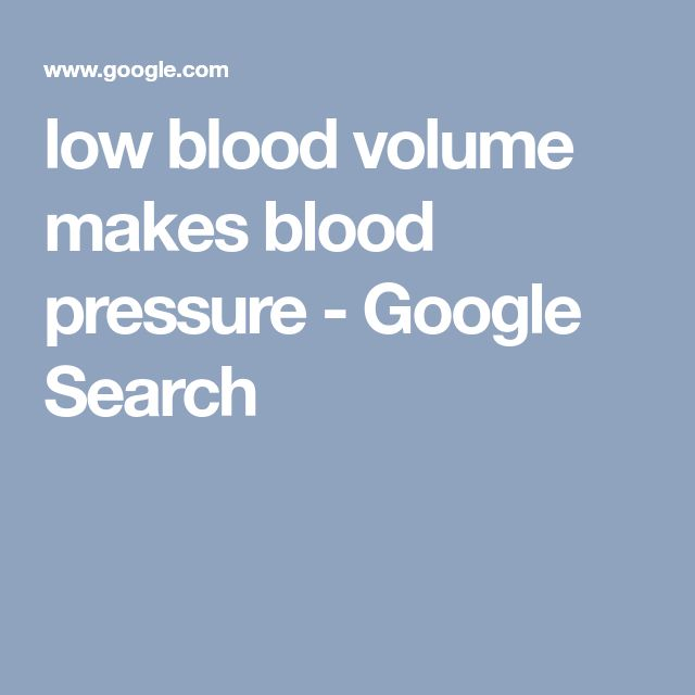 low blood volume makes blood pressure - Google Search