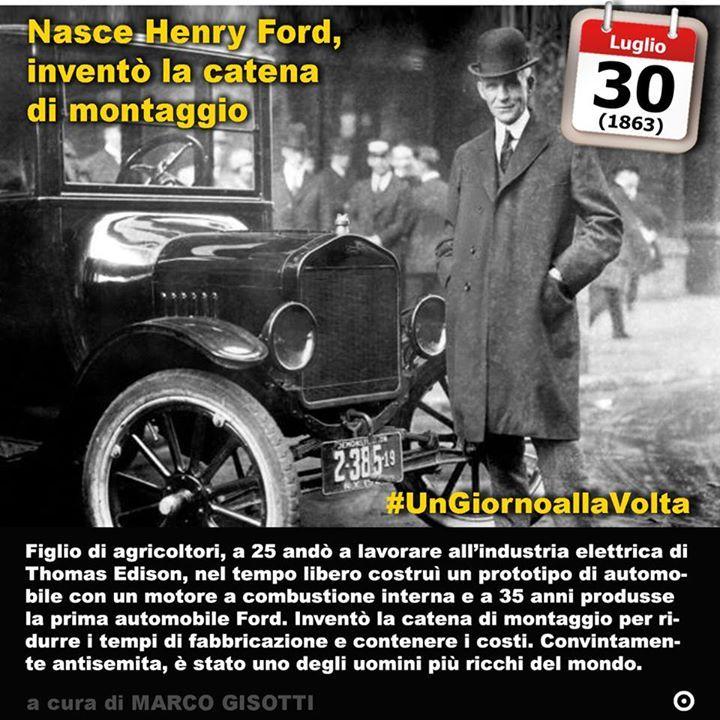 30 luglio 1863: nasce Henry Ford linventore della catena di montaggio  Immaginate tanti uomini che avvitano bulloni come nella scena del celebre film di Charlie Chaplin Tempi moderni. Quella di Chaplin era la parodia di quello che accadeva (e che accade ancora oggi) nelle fabbriche prima americane e poi del resto del mondo a quel tempo. Una trasformazione dei modi e dei tempi di lavorazione che era cominciata con la rivoluzione industriale con lintroduzione della spoletta nellindustria…