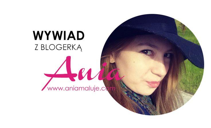 """Wywiad z blogerką: Ania z bloga Ania Maluje. Cięty język i pisanie lekko i """"bez owijania w bawełnę"""" na ciężkie tematy, to domena działania tej zaledwie dwudziestoparoletniej autorki."""