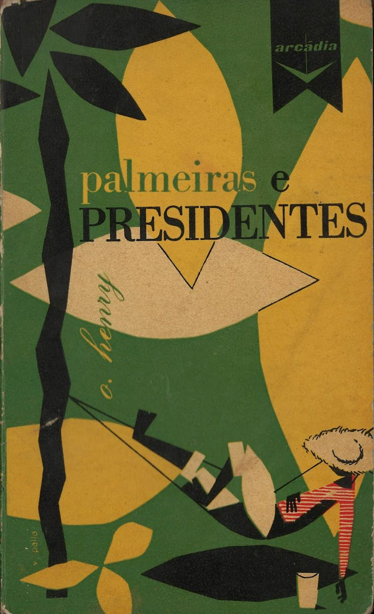 """O. Henry, """"Cabbages and Kings"""", Editora Arcádia, cover by Victor Palla,1960 Portuguese edition."""