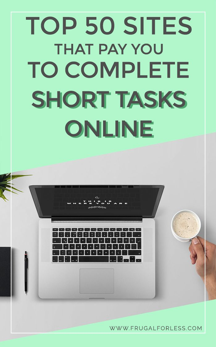 50 Best Short Task Sites That Pay You to Complete Small Task Jobs – Frugal For Less | Frugal Living and Make Money From Home
