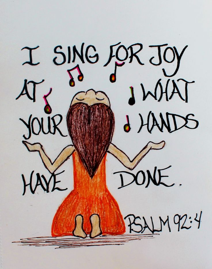 """""""I sing for joy at what your hands have done."""" Psalm 92:4 (Scripture doodle of encouragement)"""