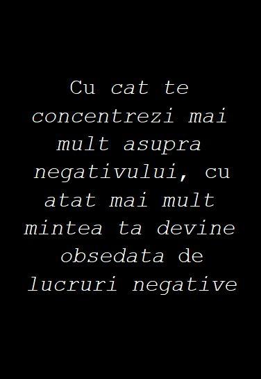 Cu cat te concentrezi mai mult asupra negativului, cu atat mai mult mintea ta devine obsedata de lucruri negative ~ Emmi Hell&Back ~