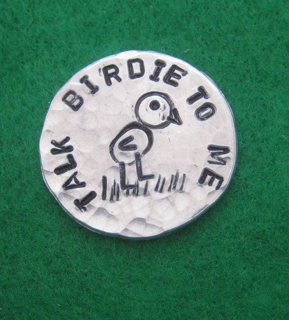 Something for the guys - Custom Hand Stamped Talk Birdie to Me with Stamped Birdie Golf Ball Markers Aluminum Discs