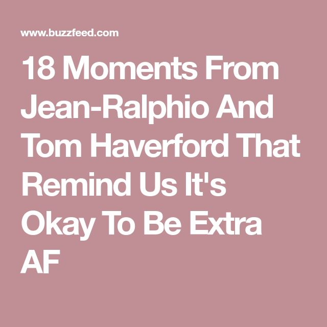 18 Moments From Jean-Ralphio And Tom Haverford That Remind Us It's Okay To Be Extra AF