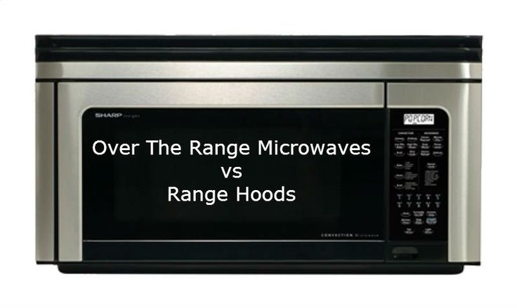 Countertop Microwave Vs Over The Range : ... with the decision of using a a range hood or over the range microwave