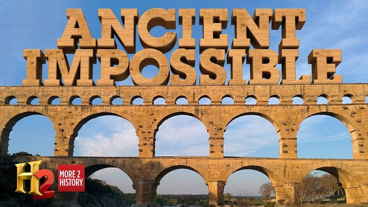Ancient Impossible | History Channel