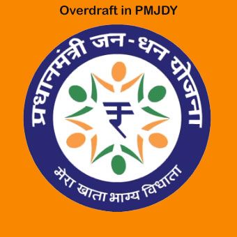 Jan Dhan Yojana Benefits – How to get Overdraft Loan in Bank Account ?