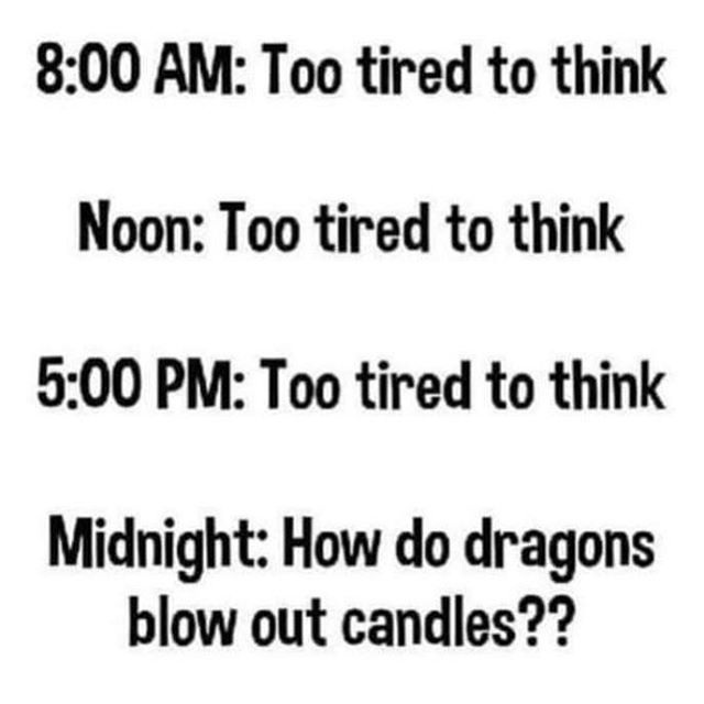 Especially On A Week Night Sleep Overthinking Sleeplessnights Dragons Momblogger Relatable Post Funny Tired Quotes Funny Tired Funny