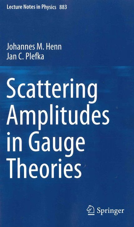 Scattering amplitudes in gauge theories / Johannes M. Henn, Jan C. Plefka