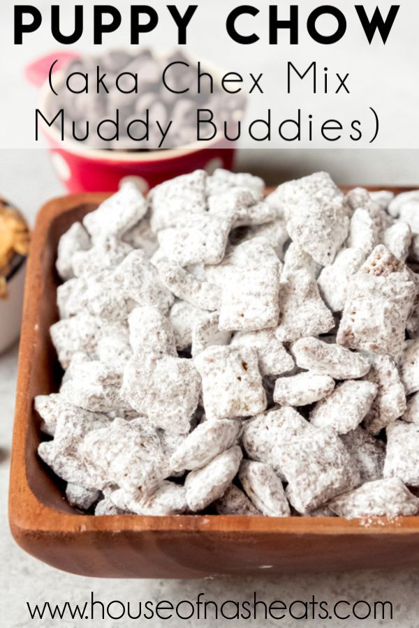 Puppy Chow Aka Chex Mix Muddy Buddies Is One Of Our Favorite No Bake Treats The Combination O Puppy Chow Recipes Puppy Chow Chex Mix Recipe Chex Mix Recipes