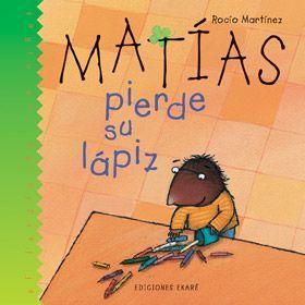 """""""Matías pierde su lápiz"""" texto e ilustraciones de Rocío Martínez, en editorial Ekaré. Matías pierde su lápiz y todos sus amigos le ayudan a encontrarlo, mientras aparare recuerdan muchas de las cosas que hicieron juntos con el lápiz de Matías."""