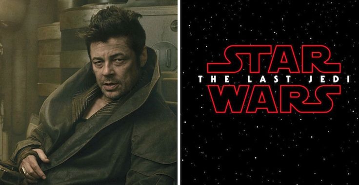 'Star Wars: The Last Jedi': Here's Who Benicio Del Toro is Really Playing
