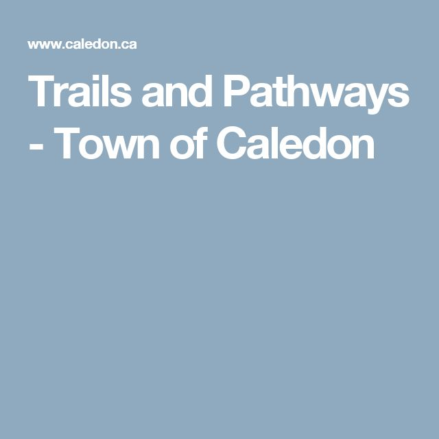 Trails and Pathways - Town of Caledon