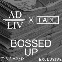 $$$ SOME REAL CHILL BEATS TODAY #WHATDIRT $$$ Ad Liv x Fade - Bossed Up by AdLiv on SoundCloud