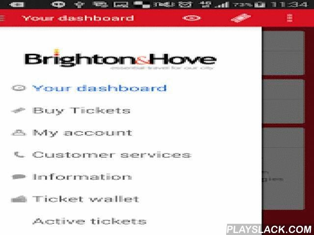Brighton & Hove M-Tickets  Android App - playslack.com ,  Brighton & Hove buses run routes from Steyning and Shoreham, through to Newhaven and Eastbourne, Lewes, Ringmer and Tunbridge Wells.Key features on our free m-ticket app:- Buy tickets in the app to use immediately, or save for later - You can even send mobile tickets to other people and payments are made securely with your credit or debit card, PayPal and Pingit- Twitter updates- Customise how the app looks, with what's most…