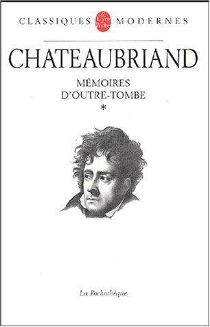 Mémoires d'outre-tombe, tome 1 : Livres I à XXIV de François René de Chateaubriand